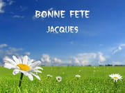 R�ponse � la question Bonjour, tr�s joyeuse fete Philippe B  et Philippe Marc, et aussi tr�s joyeuse fete pour tous les Jacques qui se reconnaitront ! bisous  � tous !