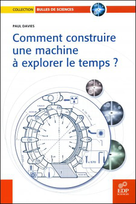 Comment Construire Une Machine a Explorer le Temps?